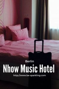 Berlin, Nhow Music Hotel, review, travel blog, travel blogger