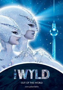 THE WYLD, theatric production, biggest stage, worldwide, berlin, friedrichspalast